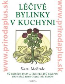 Liečivé bylinky v kuchyni - Kami McBride
